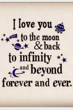 I love you to the moon and back. love love quotes friendship romantic love quote friend romance i love you Son Quotes, Quotes For Kids, Family Quotes, Great Quotes, Life Quotes, Inspirational Quotes, Respect Quotes, Quotable Quotes, Motivational Quotes