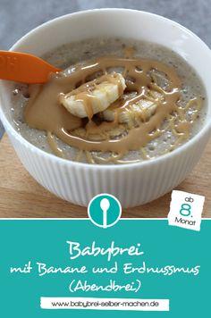 Rezept für Babybrei mit Banane und Erdnussmus. Dieser Abendbrei (Milch-Getreidebrei) ist für Babys ab dem 8. Monat geeignet.