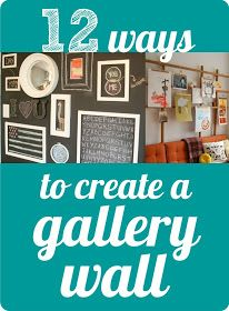 My Sister's Suitcase: 12 Ways to Create a Gallery Wall--For Mom and Dad's new house, or possibly our basement?