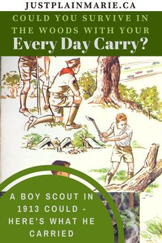 Detailed list of everyday carry from boy scouts in 1913 to survive in the woods. #preparedness #shtf #everydaycarry #boyscouts via @justplainmarie