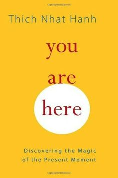 Buy You Are Here: Discovering the Magic of the Present Moment by Melvin McLeod, Sherab Chodzin Kohn, Thich Nhat Hanh and Read this Book on Kobo's Free Apps. Discover Kobo's Vast Collection of Ebooks and Audiobooks Today - Over 4 Million Titles! The Miracle Of Mindfulness, Mindfulness Books, Meditation Books, Meditation Quotes, Qi Gong, Reading Lists, Book Lists, Reading Nook, Reading Goals