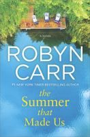 The Summer That Made Us by Robyn Carr - 9/05 Release Date