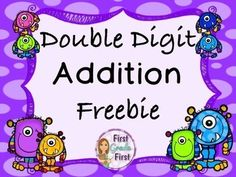 Double Digit Addition Freebie - No Prep Worksheets-Math, Arithmetic, Basic Operations 1st, 2nd--Worksheets-his download includes 6 monster-ific worksheets to use to practice adding two-digit numbers. Includes problems with and without regrouping. ... This is a sample of my bundle of four double digit addition products.