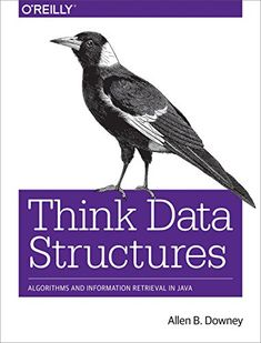 "Read ""Think Data Structures Algorithms and Information Retrieval in Java"" by Allen B. Downey available from Rakuten Kobo. If you're a student studying computer science or a software developer preparing for technical interviews, this practical. Computer Coding, Computer Internet, Computer Programming, Computer Science, Python Programming, Programming Languages, Science Books, Data Science, Us Data"