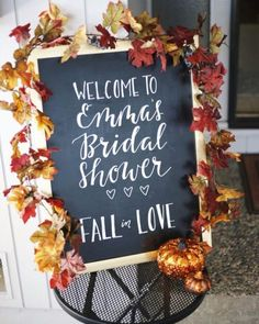 Ideas Fall Bridal Shower Decorations Diy In Love Fall In Love Bridal Shower, Unique Bridal Shower, Bridal Shower Signs, Fall Wedding Showers, Bridal Shower Welcome Sign, Baby Shower Fall Theme, Bride Shower, Fall Wedding Decorations, Bridal Shower Decorations