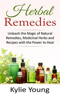 FREE TODAY  -  Herbal Remedies: Unleash the Magic of Natural Remedies, Medicinal Herbs and Recipes with the Power to Heal (Natural Alternatives, Home Apothecary, Plant Medicine, Herbal Recipes for Healing) by Kylie Young http://www.amazon.com/dp/B01AMLY0HK/ref=cm_sw_r_pi_dp_MbkSwb07JF53Z