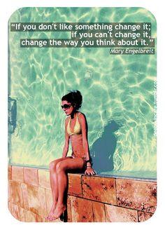 If you don't like something change it.... - Mary Engelbreit
