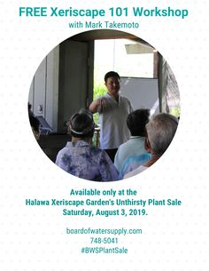 Bring the whole family to the Annual Halawa Xeriscape Garden Open House and Unthirsty Plant Sale on Saturday, August from 9 a. to 3 p. Plant Sale, Beautiful Landscapes, Open House, Get Started, No Worries, Just For You, Gardening, Check, Plants