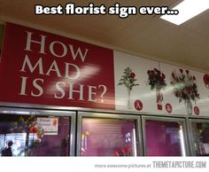 Best florist sign ever... yes guys. LOL
