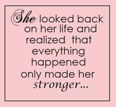 Love this... #Stronger #LearningFromThePast