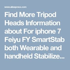 Find More Tripod Heads Information about For iphone 7 Feiyu FY SmartStab both Wearable and handheld Stabilizer 2 Axis Smartphone Selfie Gimbal SamsungPK FY WG Z1 Smooth,High Quality stabilizer kit,China s6 Suppliers, Cheap stabilized turquoise from Smart Hobby on Aliexpress.com