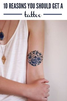 10 Reasons You Should Get a Tattoo