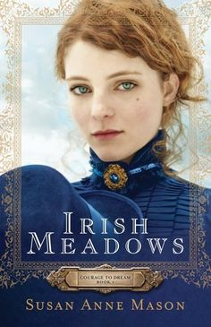 Review: Irish Meadows (Plus a Giveaway!) by Susan Anne Mason -Cute Irish girls being told who to marry by their father-Great plot lol www.adealwithGodbook.com