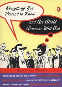 Everything You Pretend to Know And Are Afraid Someone Will Ask by Lynette Padwa, Click to Start Reading eBook, More information to be announced soon on this forthcoming title from Penguin USA.