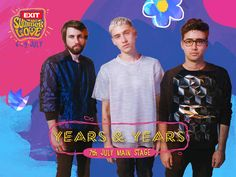 Next wave of acts for EXIT Festival: The British hit trio Years & Years have just confirmed that they will perform on EXIT's main stage on…