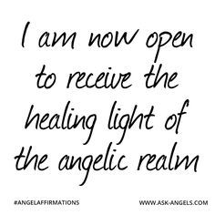 """""""I am now open to receive the healing light of the angelic realm"""" #angelaffirmation"""