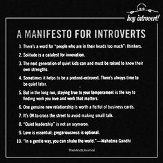 A Manifesto For Introverts - https://themindsjournal.com/a-manifesto-for-introverts/