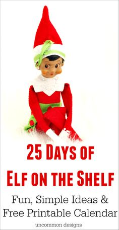 Be ready this holiday season with this Free Elf on the Shelf Printable Calendar. 25 days of super easy and fun ideas with a free printable calendar! by Uncommon Designs