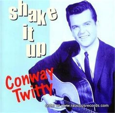 CONWAY TWITTY - Shake it Up