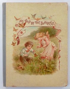 1896 Raphael Tuck AS TOLD BY THE BUTTERFLY - WILL & FRANCES BRUNDAGE