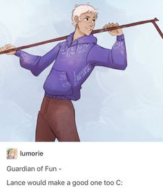 Lance as Jack Frost. Stop! You're killing me!