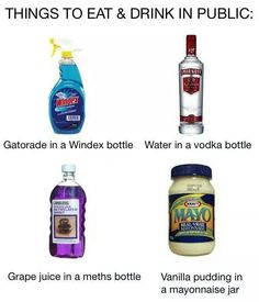 I'm up for the challenge. I want to do the Gatorade in a windex bottle. I think that would be the best. I wouldn't do the water or the grape juice one but the mayonnaise pudding would be funny too
