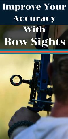 Bow sights can really help your accuracy when shooting a bow. Learn more about how bow sights work and the best ways to use them.