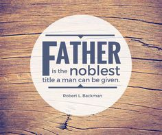 Jul 2016 - 'Father is the noblest title': 18 quotes from LDS leaders about why dads matter Best Dad Quotes, Best Fathers Day Quotes, Father Quotes, Lds Quotes, Best Inspirational Quotes, Happy Fathers Day, Fatherhood Quotes, Inspirational Calendar, Church Signs