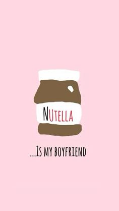 Nutella is my boyfriend lol Pretty Backgrounds For Iphone, Cute Wallpaper For Phone, Quote Backgrounds, Tumblr Wallpaper, Cellphone Wallpaper, Cool Wallpaper, Iphone Wallpaper, Stitch 626, Iphone Hintegründe
