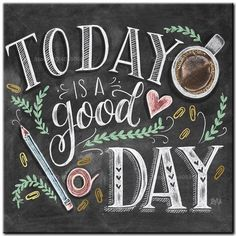 Chalkboard Illustration, Today is a good day Chalkboard Art Quotes, Chalkboard Drawings, Chalkboard Print, Chalkboard Lettering, Chalkboard Designs, Chalk Drawings, School Chalkboard Art, Chalk Typography, Chalk Art Quotes