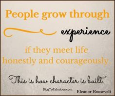 Blog to Fabulous: People grow through experience if they meet life h...