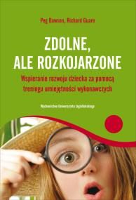 Zdolne, ale rozkojarzone. Autor: Dawson Peg, Guare Richard. Sferaduszy.pl