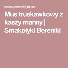 Mus truskawkowy z kaszy manny   Smakołyki Bereniki