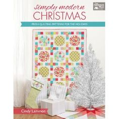 Simply Modern Christmas: Fresh Quilting Patterns for the Holidays: Amazon.ca: Cindy Lammon: Books