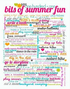 @Suzanne Rippel a fun little poster that has some neat ideas for summer :)
