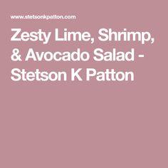 Zesty Lime, Shrimp, & Avocado Salad - Stetson K Patton