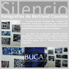 """La muestra fotográfica """"Silencio"""" de Coustou en Bahía Utópica Galería de Arte Valparaíso. Te esperamos!"""