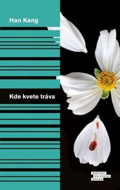 Kde kvete tráva | Politika | eReading Han Kang, Books, Literatura, Libros, Book, Book Illustrations, Libri