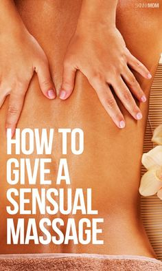 Here's your complete guide to giving the best massages!