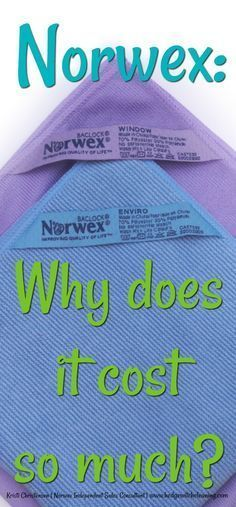 Why does Norwex cost so much? The reason is simply, hands down, .....click to read more