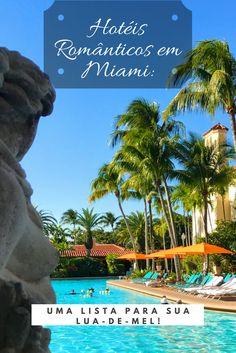Hotéis Romanticos em Miami! Nossa Lista dos mais legais - Romantic Hotels in Miami! Our list of the coolest