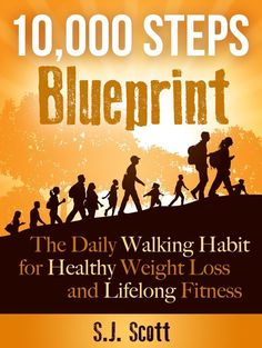 Scott 10000 Steps Blueprint: The Daily Walking Habit For Healthy Weight Loss And Lifelong Fitness Wellness Fitness, Health And Fitness Tips, Health Tips, Fitness Diet, Fitness Goals, Good Books, My Books, Benefits Of Walking, Walking Exercise