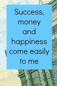 Success, money and happiness affirmation