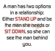 I would love to find a guy that can stand up and be a man so I can sit down and be a lady.