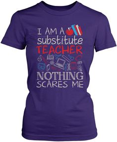 Substitute Teacher Nothing Scares Me