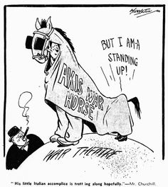 """Middleton Birmingham Gazette cartoon: Axis War Horse. """"His little Italian accomplice is trotting along hopefully"""" - Mr Churchill. Thursday 24th October 1940 Cartoon refers to a speech made by Prime Minister Winston Churchill to the French people on the 23rd October 1940. Cartoon depicts Hitler and Mussolini as a pantomime horse in the theatre of war as Churchill looks on."""