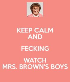 keep calm and watch mrs brown's boys. This show! Boy Quotes, Funny Quotes, Mrs Browns Boys, Bbc Tv Shows, Hysterically Funny, Boy Pictures, Funny Pictures, Best Dating Apps, Steve Harvey