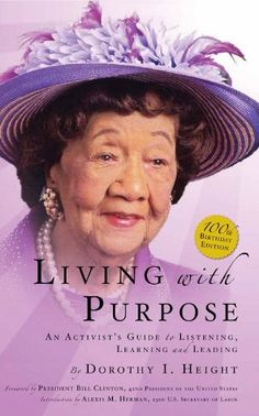 Image: Living With Purpose: Dorothy I. African American Girl Hairstyles, African American Authors, African American Fashion, African Americans, I Love Books, Books To Read, Dorothy Height, Height Quotes, Starting A Book