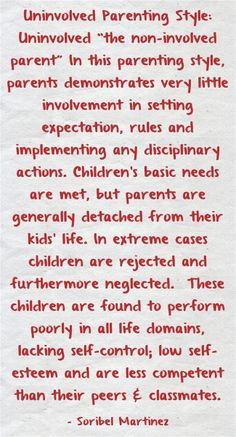 uninvolved parenting According to psychologists, parents fall into one of four parenting styles--authoritative, uninvolved/neglectful, permissive, and authoritarian--that influence their children in dramatic.