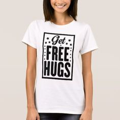 Free Hugs T-Shirt - click/tap to personalize and buy